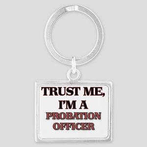 Trust Me, I'm a Probation Offic Landscape Keychain