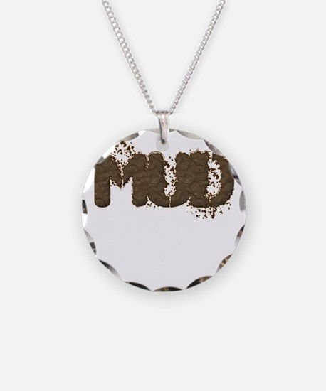 Mud Is The New Black Necklace