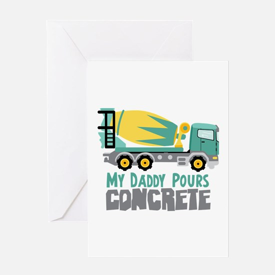My Daddy Pours CONCRETE Greeting Cards