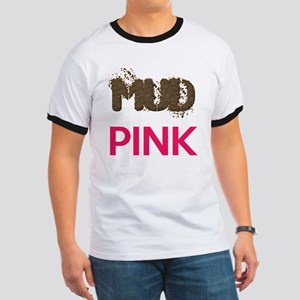 Mud Is The New Pink Ringer T