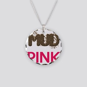 Mud Is The New Pink Necklace Circle Charm