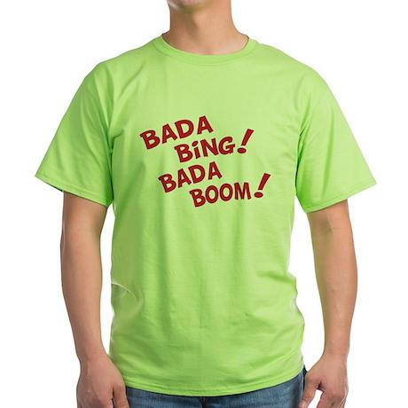 Bada Boom Green T-Shirt