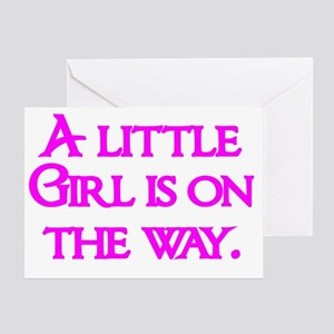 A little Girl is on the way Greeting Card