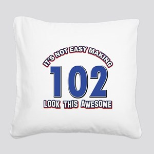 102 year old birthday designs Square Canvas Pillow