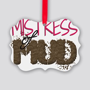 Mistress of Mud Picture Ornament