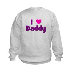 I love (heart) Daddy Sweatshirt