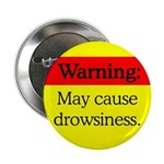 Warning: May Cause Drowsiness Button