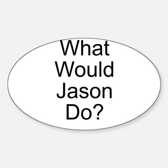 What Would Jason Do? Oval Decal