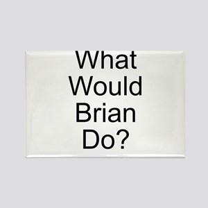 What Would Brian Do? Rectangle Magnet