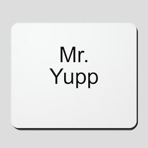 Mr. Yupp Mousepad
