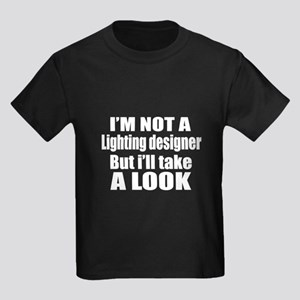 I Am Not Lighting designer But I Kids Dark T-Shirt