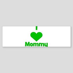 I love (heart) Mommy Bumper Sticker
