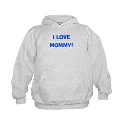 I Love Mommy (blue) Hoodie