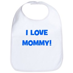 I Love Mommy (blue) Bib