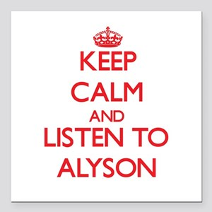 Keep Calm and listen to Alyson Square Car Magnet 3