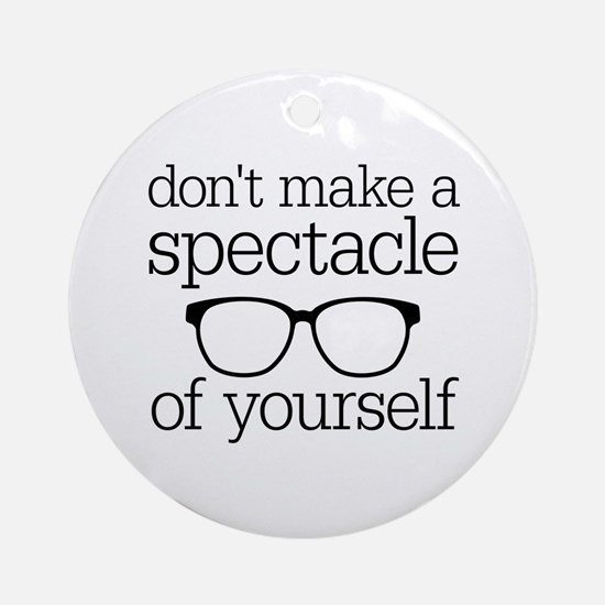 Spectacle of Yourself Ornament (Round)