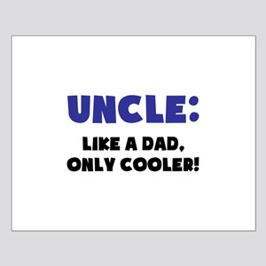Uncle: Like a Dad, Only Cooler Posters