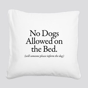 No Dogs Allowed on the Bed - will someone please i
