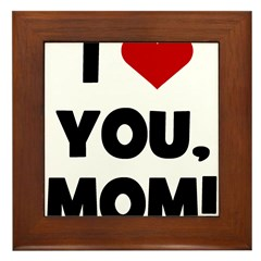 I Love (heart) You Mom Framed Tile