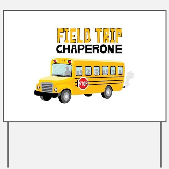 Field Trip Chaperone Yard Sign