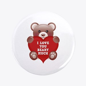 "I Love You Beary Much 3.5"" Button"