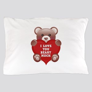I Love You Beary Much Pillow Case