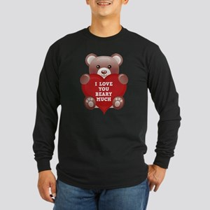 I Love You Beary Much Long Sleeve Dark T-Shirt