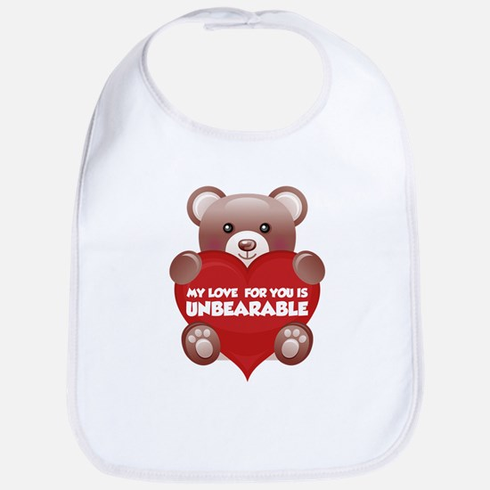 My Love For You Is Unbearable Bib