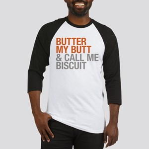 Butter My Butt and Call Me Biscuit Baseball Jersey
