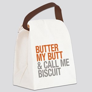 Butter My Butt and Call Me Biscuit Canvas Lunch Ba