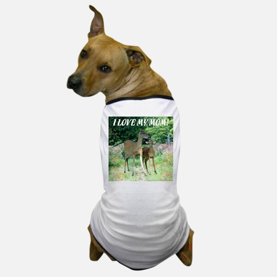 I Love My Mom! Mother's Day Dog T-Shirt