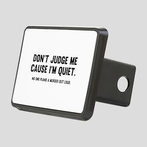 Don't Judge Me Cause I'm Quiet Rectangular Hitch C