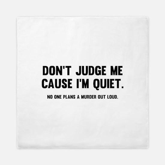 Don't Judge Me Cause I'm Quiet Queen Duvet