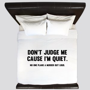Don't Judge Me Cause I'm Quiet King Duvet