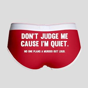 Don't Judge Me Cause I'm Quiet Women's Boy Brief