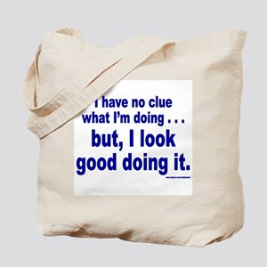 I Have No Clue What I'm Doing Tote Bag