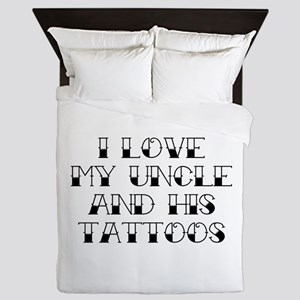 I Love My Uncle And His Tattoos Queen Duvet
