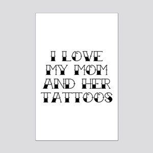 I Love My Mom And Her Tattoos Mini Poster Print