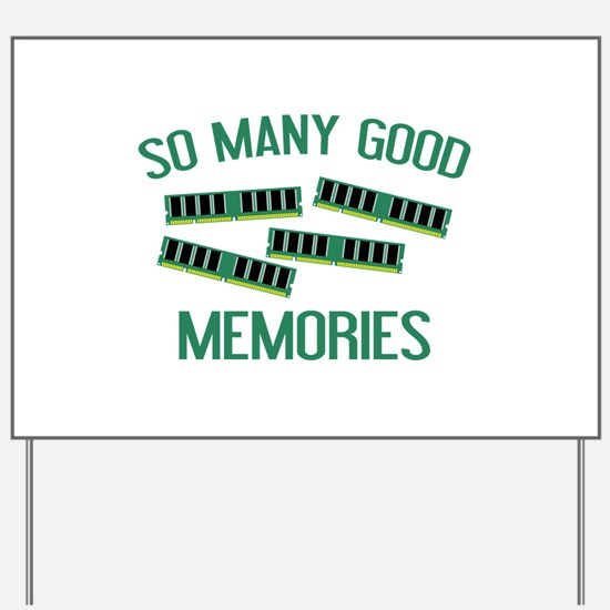 So Many Good Memories Yard Sign