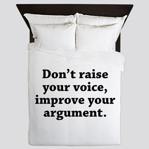 Don't Raise Your Voice, Improve Your Argument Quee