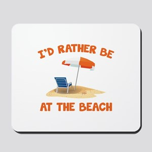 I'd Rather Be At The Beach Mousepad