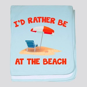 I'd Rather Be At The Beach baby blanket