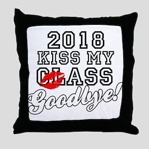 Kiss My Class Goodbye 2018 Throw Pillow