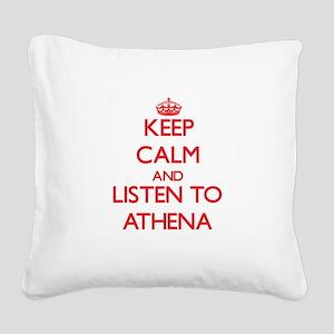Keep Calm and listen to Athena Square Canvas Pillo