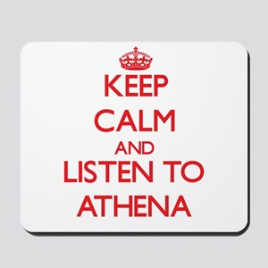 Keep Calm and listen to Athena Mousepad