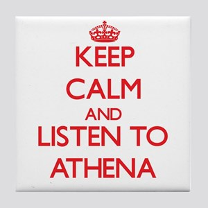 Keep Calm and listen to Athena Tile Coaster