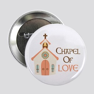 """CHAPEL OF LOVE 2.25"""" Button"""