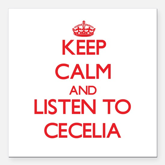 Keep Calm and listen to Cecelia Square Car Magnet