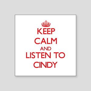 Keep Calm and listen to Cindy Sticker