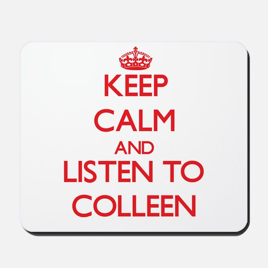 Keep Calm and listen to Colleen Mousepad